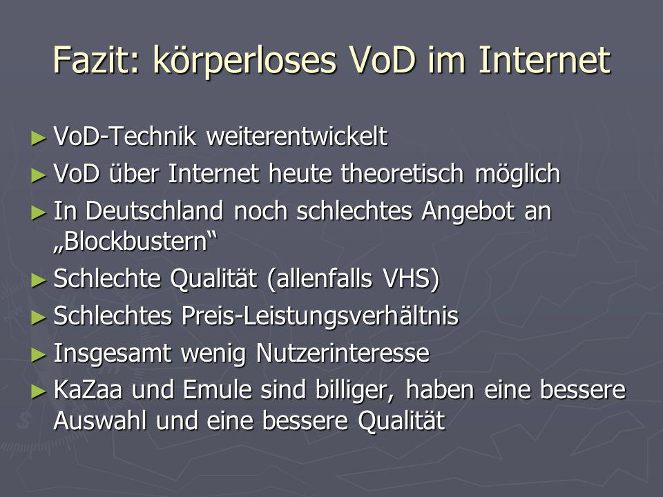 Fazit: körperloses VoD im Internet