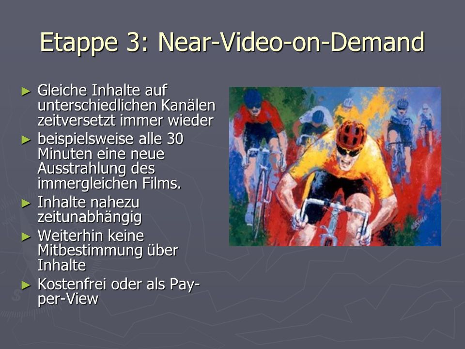 Etappe 3: Near-Video-on-Demand