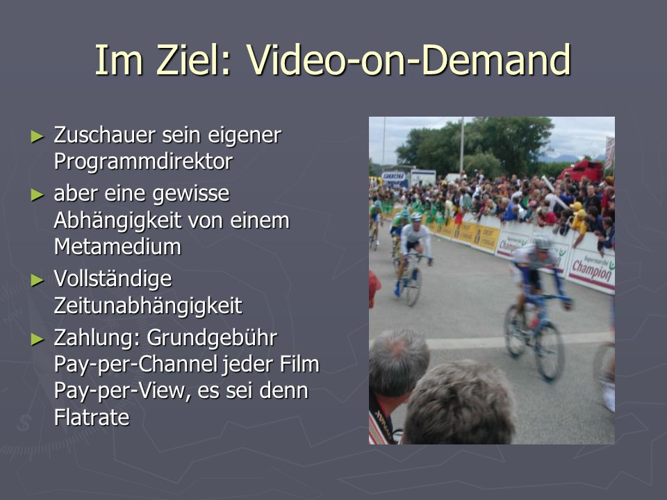 Im Ziel: Video-on-Demand