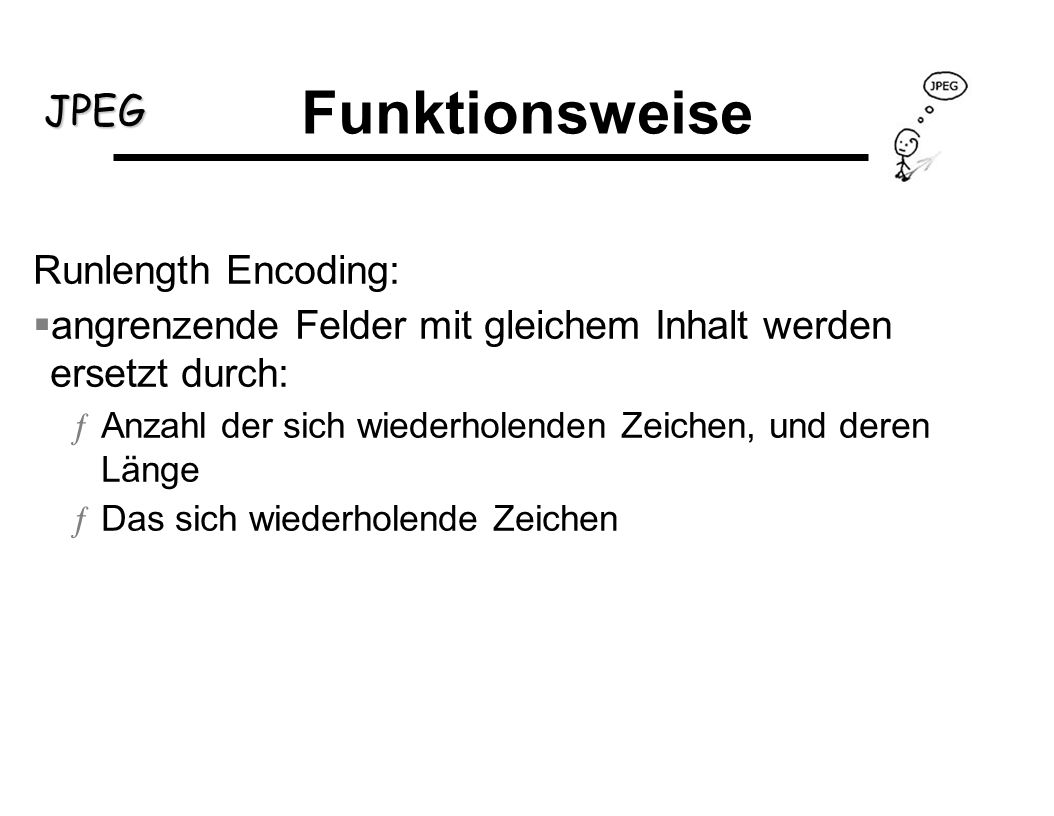 Funktionsweise Runlength Encoding: