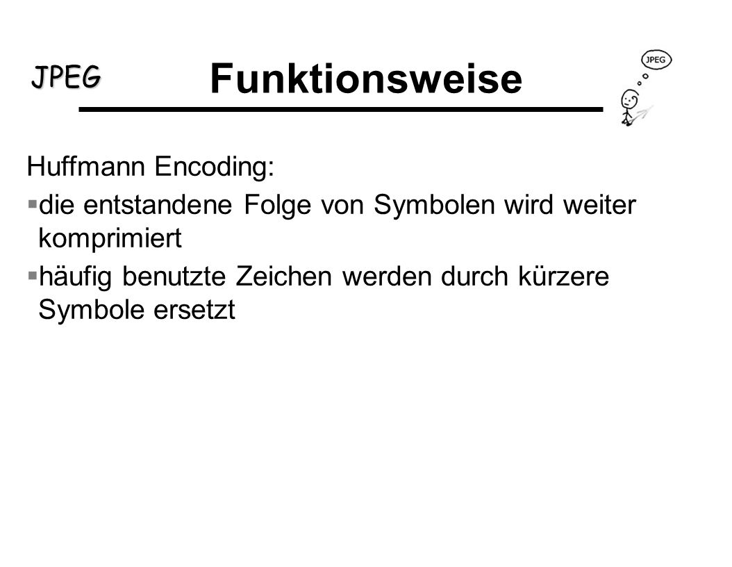 Funktionsweise Huffmann Encoding: