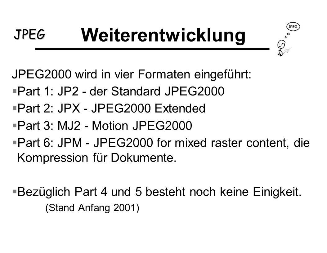 Weiterentwicklung JPEG2000 wird in vier Formaten eingeführt: