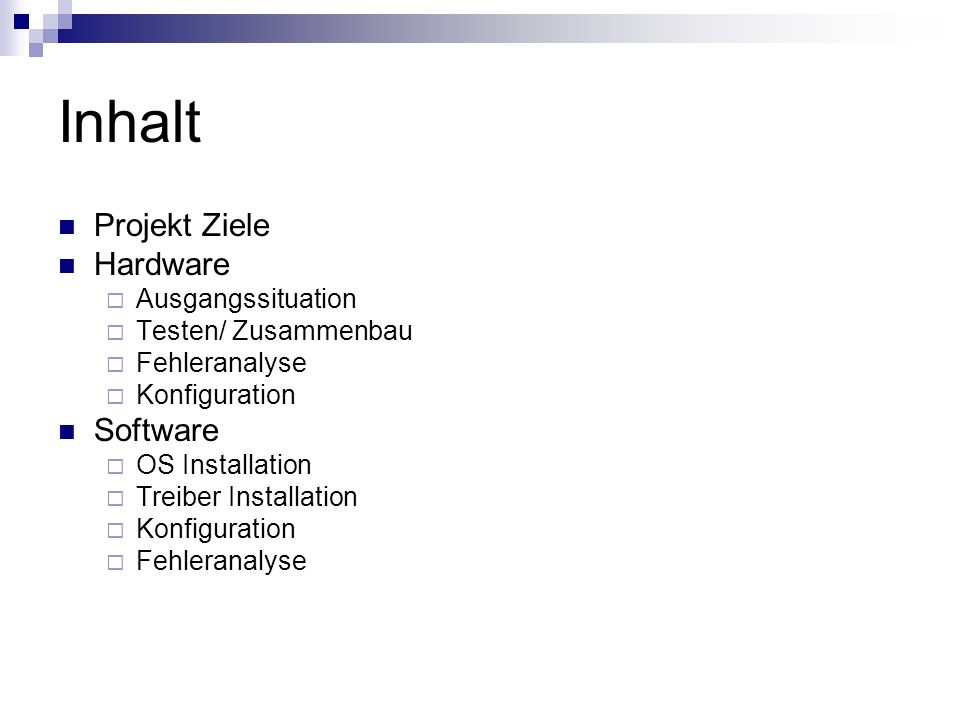 Inhalt Projekt Ziele Hardware Software Ausgangssituation