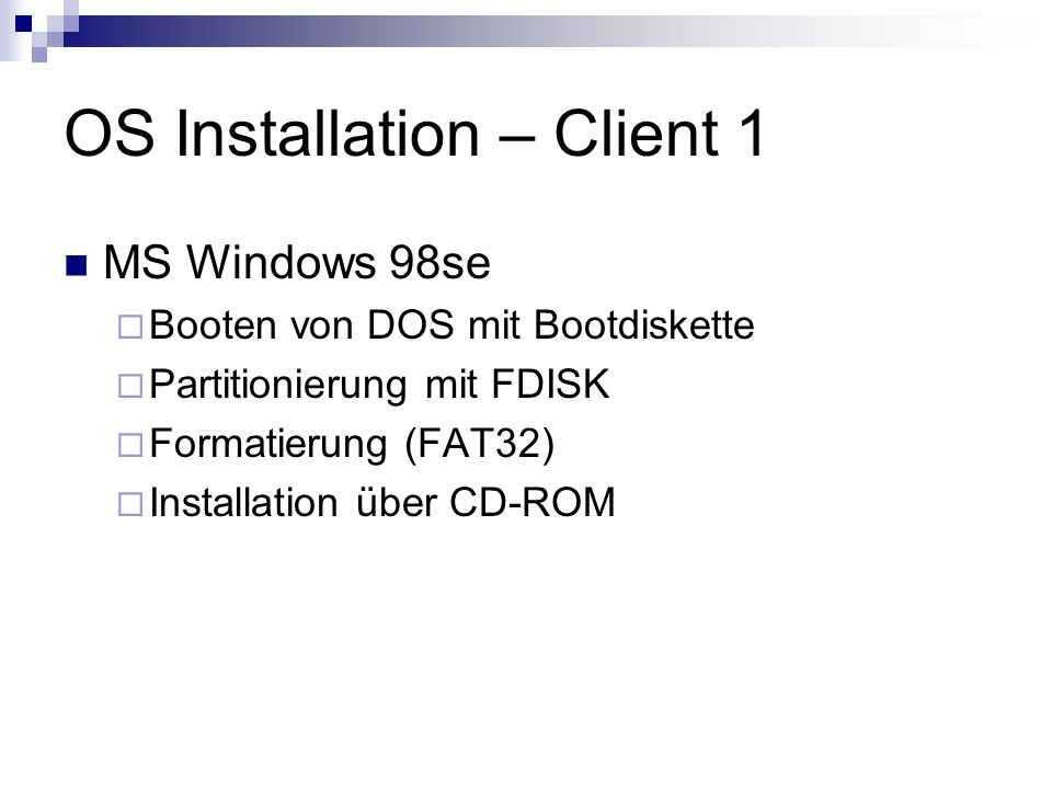 OS Installation – Client 1
