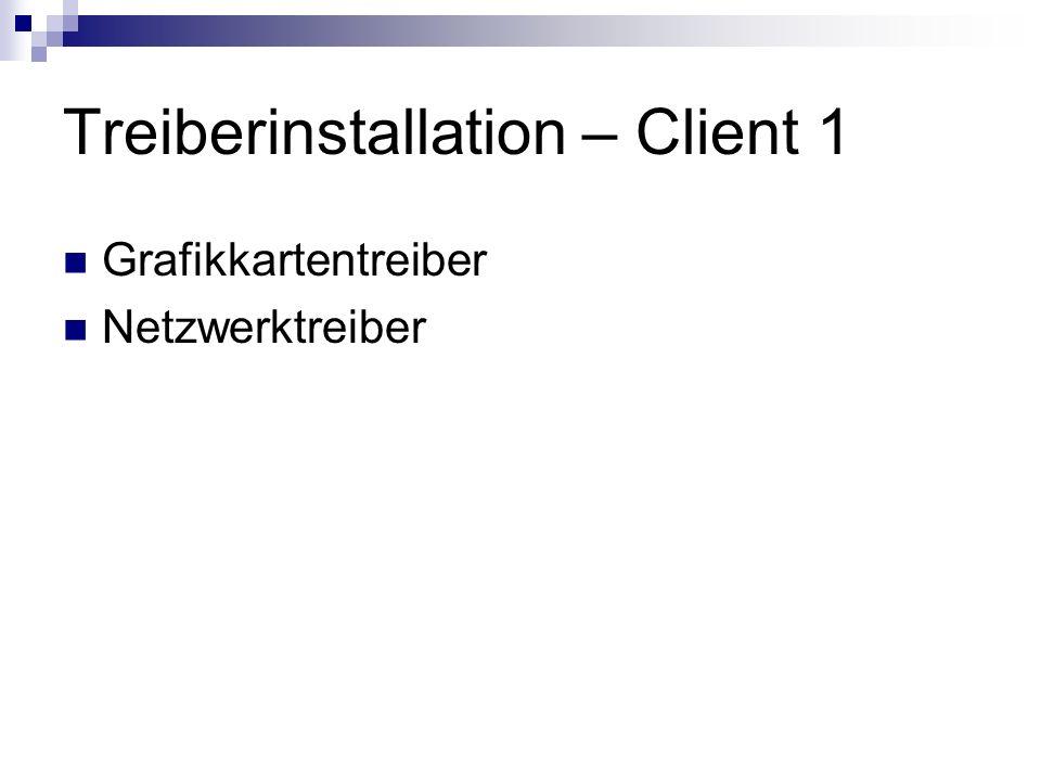 Treiberinstallation – Client 1