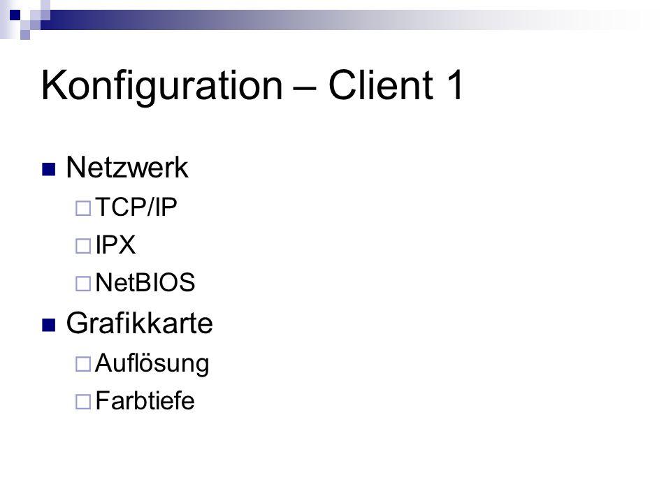 Konfiguration – Client 1