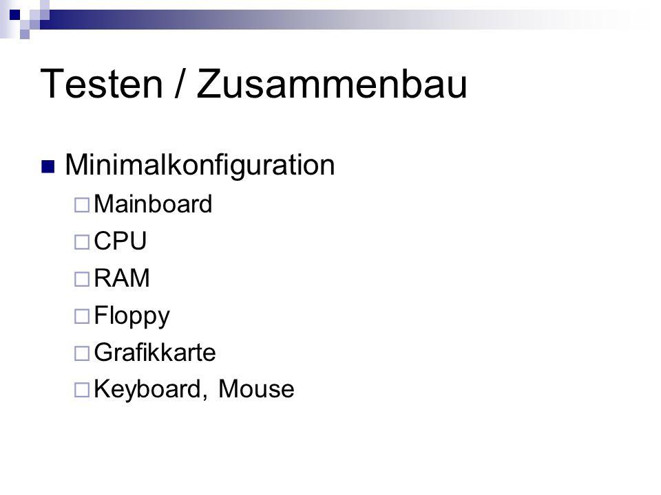 Testen / Zusammenbau Minimalkonfiguration Mainboard CPU RAM Floppy