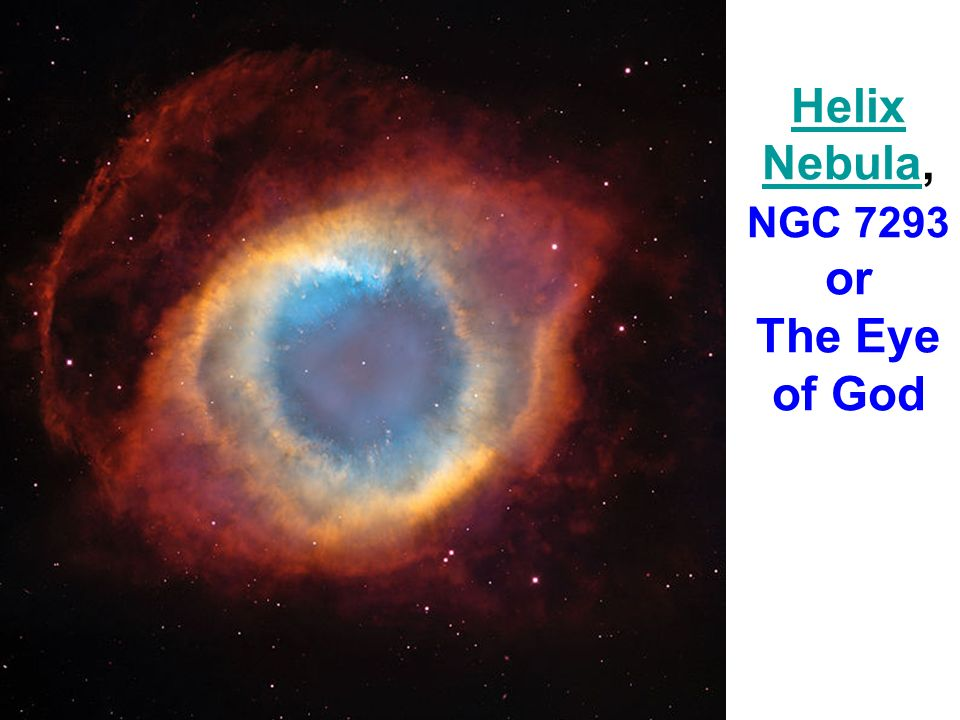 Helix Nebula, NGC 7293 or The Eye of God