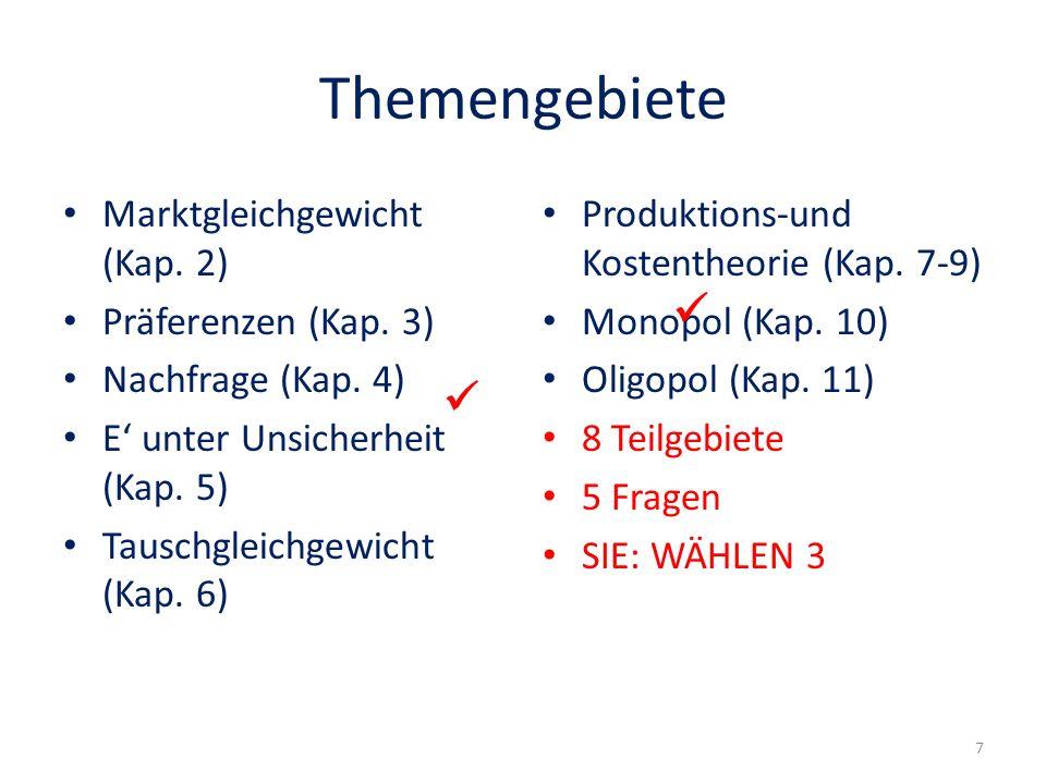 Themengebiete   Marktgleichgewicht (Kap. 2) Präferenzen (Kap. 3)