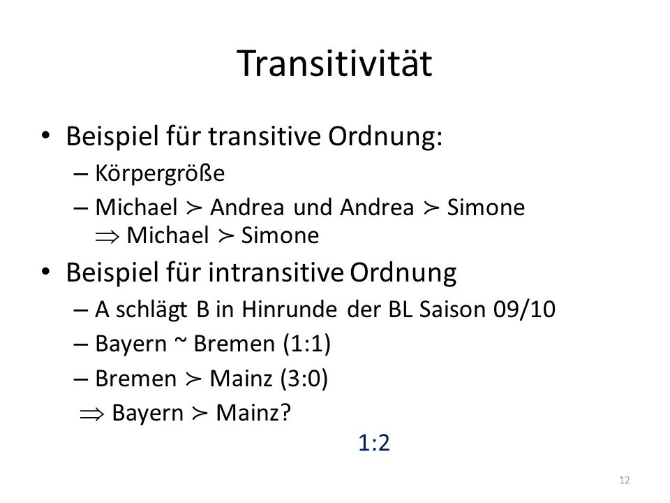 Transitivität Beispiel für transitive Ordnung: