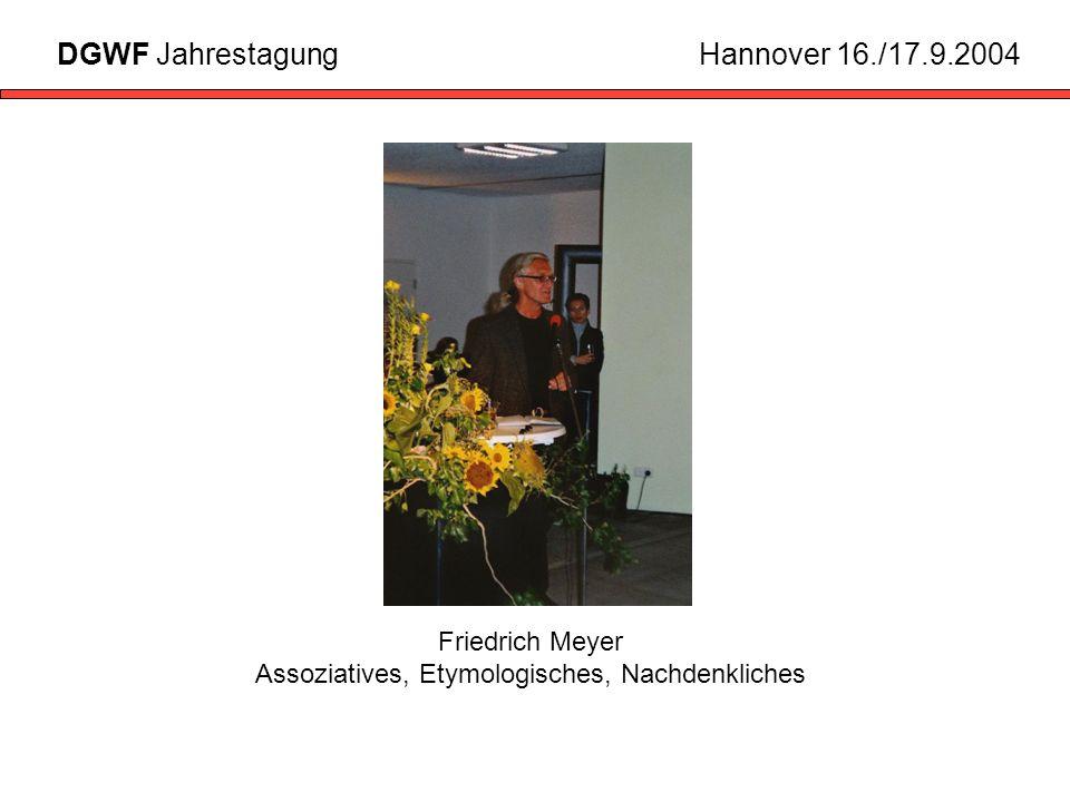 Friedrich Meyer Assoziatives, Etymologisches, Nachdenkliches