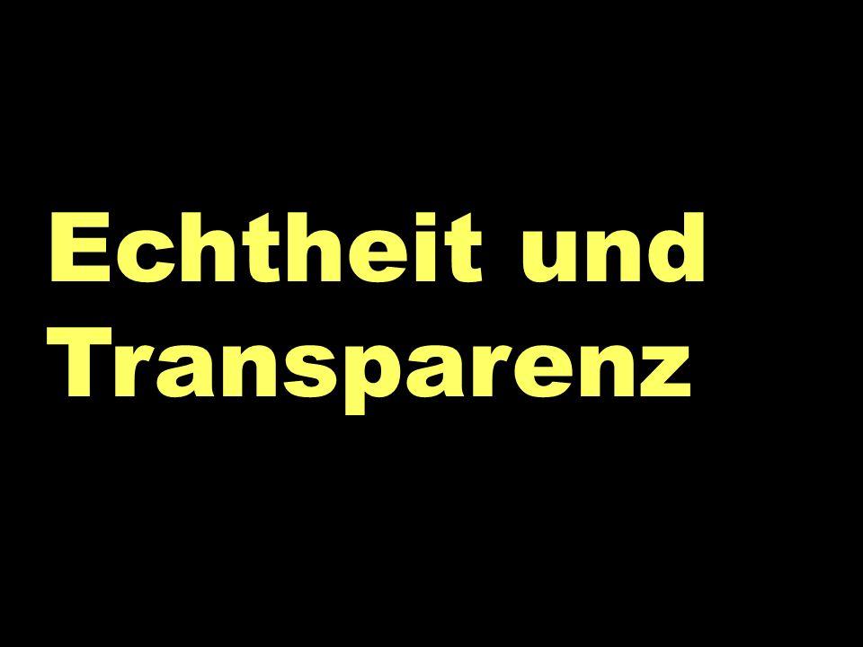 Echtheit und Transparenz