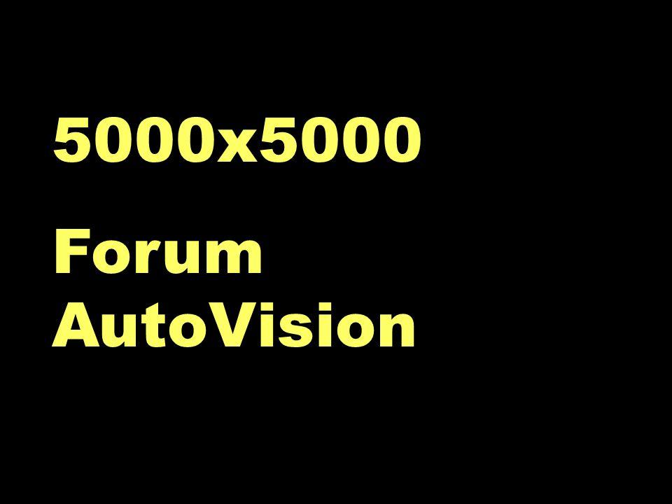 5000x5000 5000x5000 Forum AutoVision