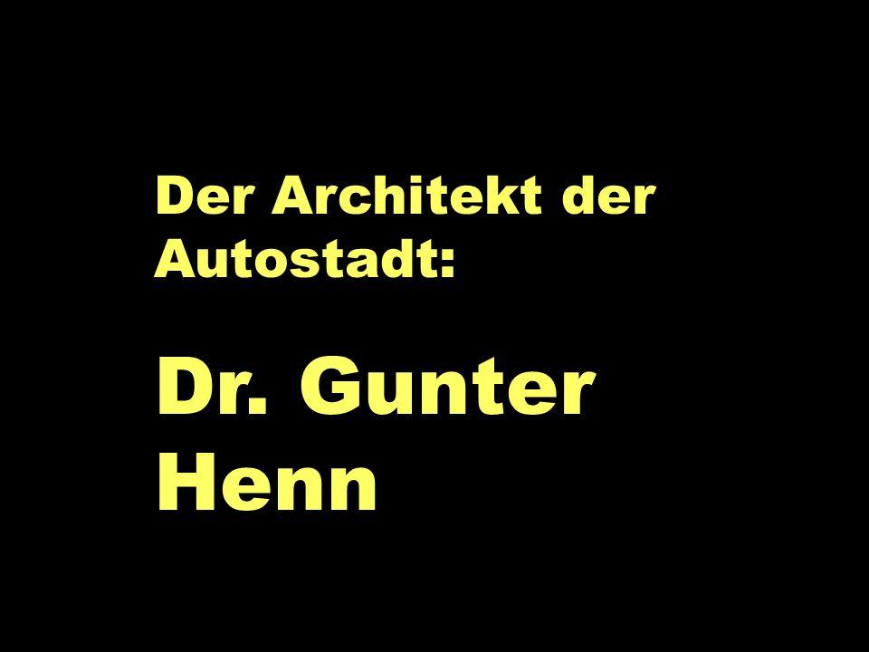 Gunter Henn Der Architekt der Autostadt: Dr. Gunter Henn