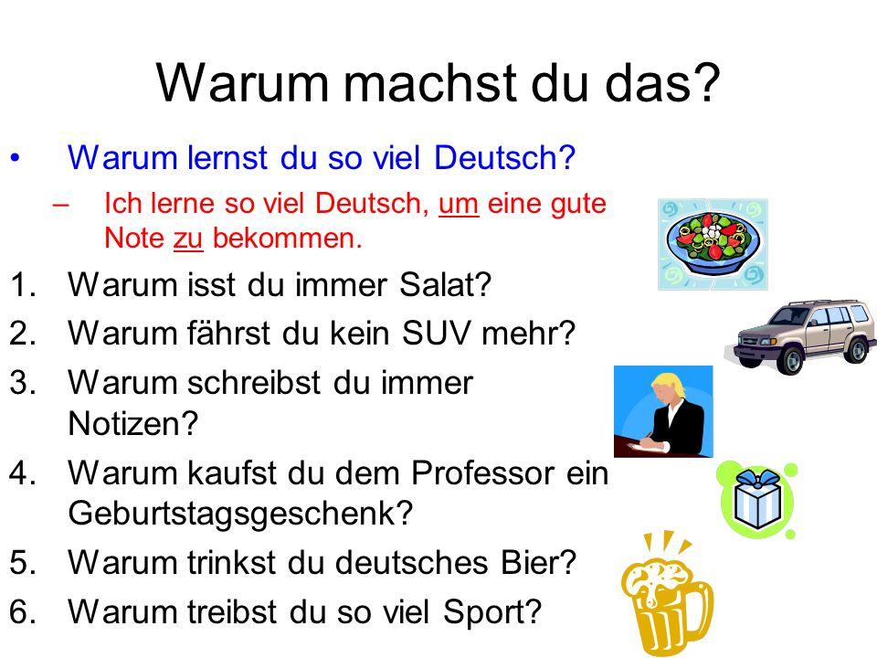 Warum machst du das Warum lernst du so viel Deutsch