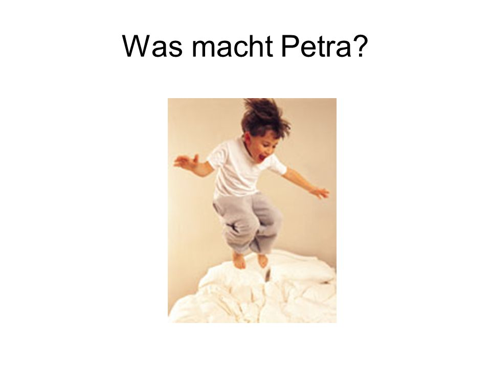 Was macht Petra