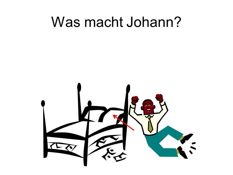 Was macht Johann