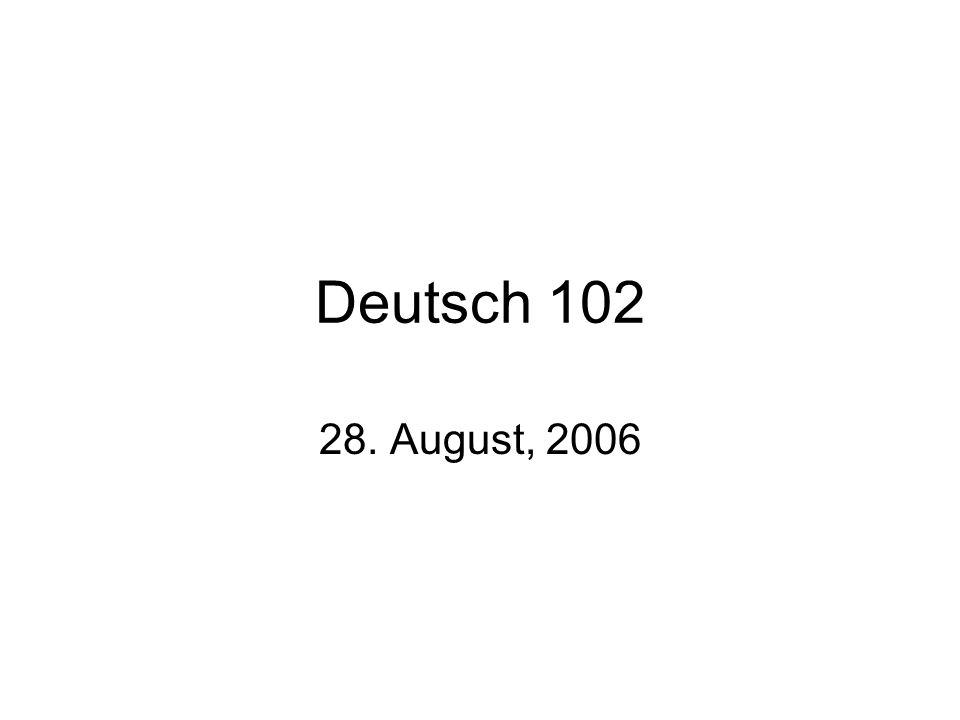 Deutsch 102 28. August, 2006