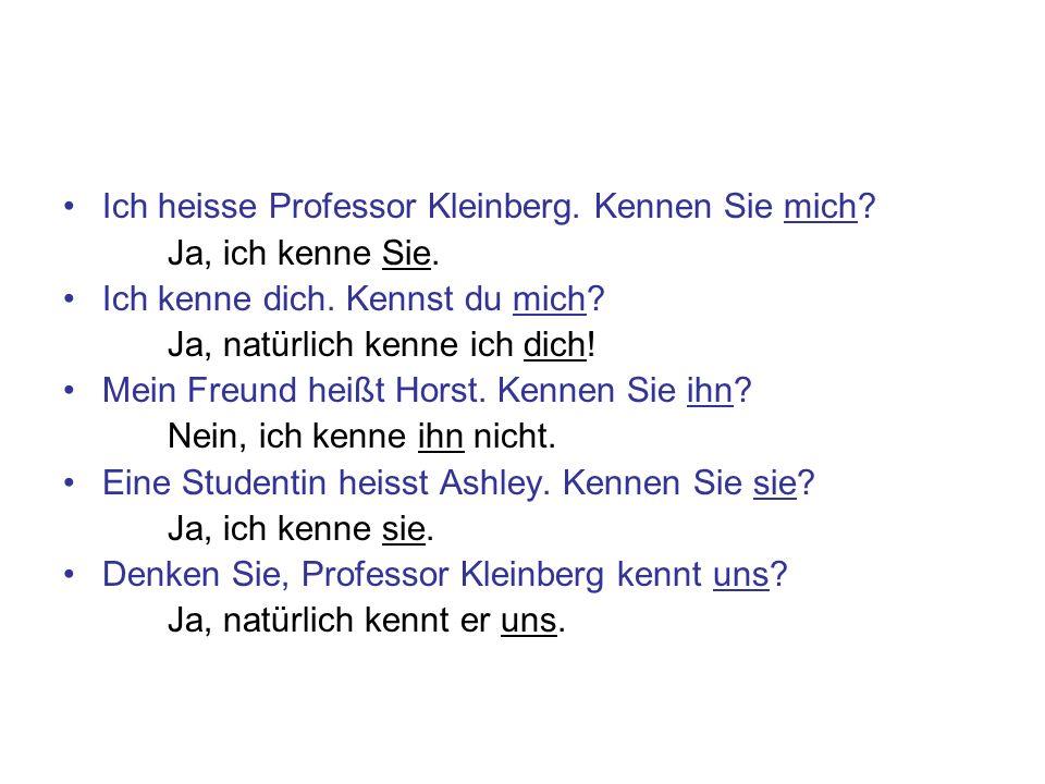Ich heisse Professor Kleinberg. Kennen Sie mich
