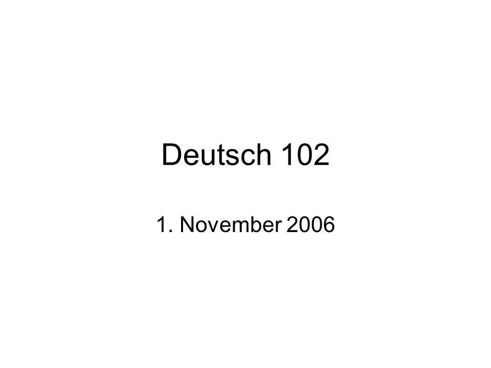 Deutsch 102 1. November 2006