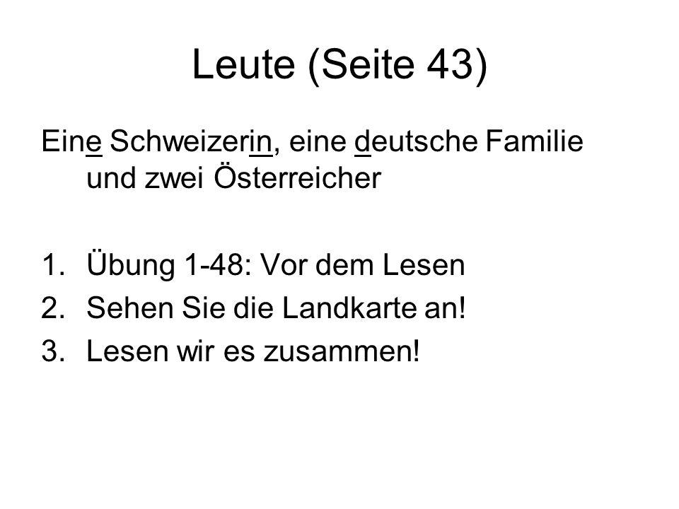 Leute (Seite 43)Eine Schweizerin, eine deutsche Familie und zwei Österreicher. Übung 1-48: Vor dem Lesen.