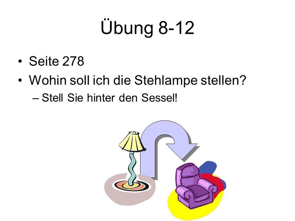 Übung 8-12 Seite 278 Wohin soll ich die Stehlampe stellen