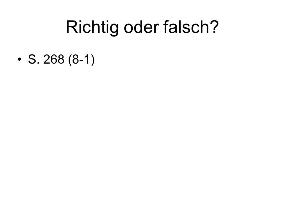 Richtig oder falsch S. 268 (8-1)