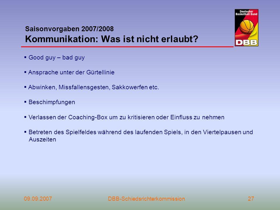 Saisonvorgaben 2007/2008 Kommunikation: Was ist nicht erlaubt
