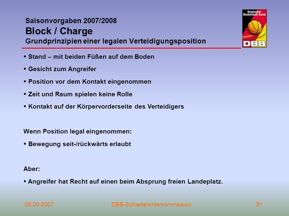 Saisonvorgaben 2007/2008 Block / Charge Grundprinzipien einer legalen Verteidigungsposition