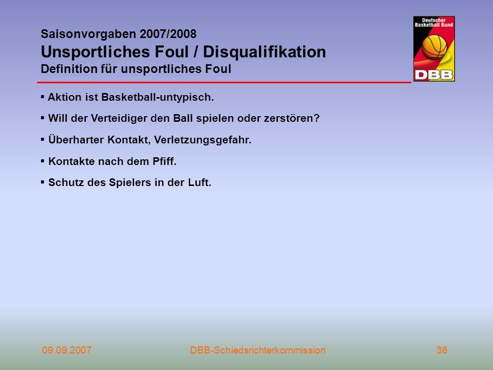 Saisonvorgaben 2007/2008 Unsportliches Foul / Disqualifikation Definition für unsportliches Foul