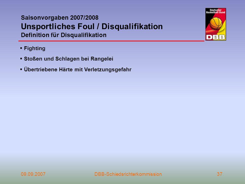 Saisonvorgaben 2007/2008 Unsportliches Foul / Disqualifikation Definition für Disqualifikation