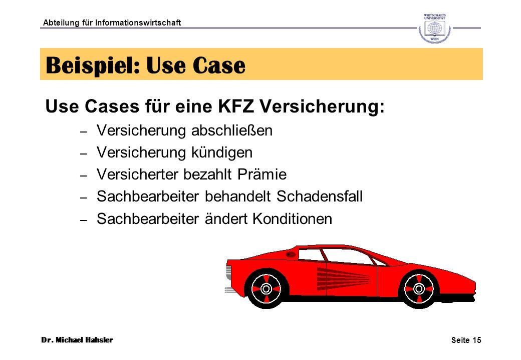 Beispiel: Use Case Use Cases für eine KFZ Versicherung: