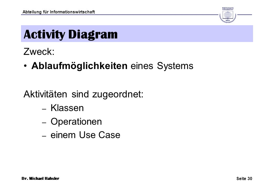 Activity Diagram Zweck: Ablaufmöglichkeiten eines Systems
