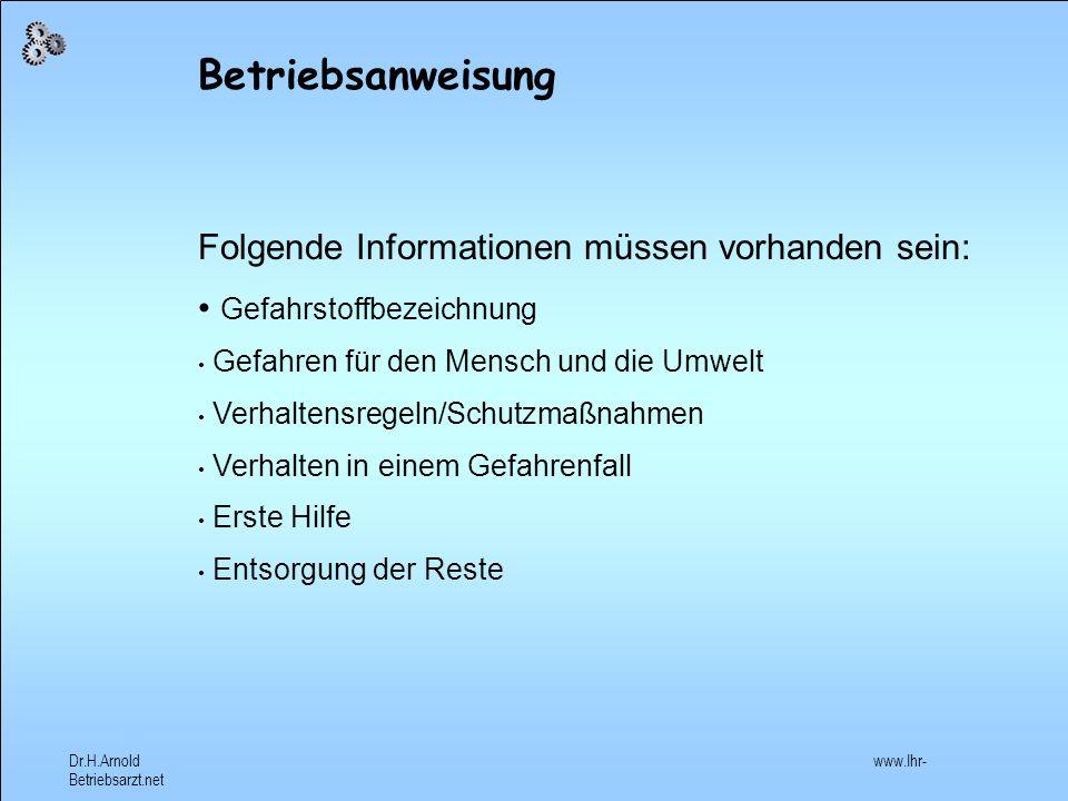 Betriebsanweisung Folgende Informationen müssen vorhanden sein: