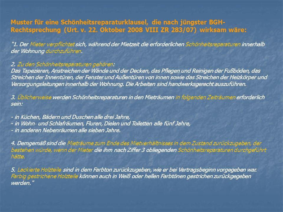Muster für eine Schönheitsreparaturklausel, die nach jüngster BGH-Rechtsprechung (Urt. v. 22. Oktober 2008 VIII ZR 283/07) wirksam wäre: