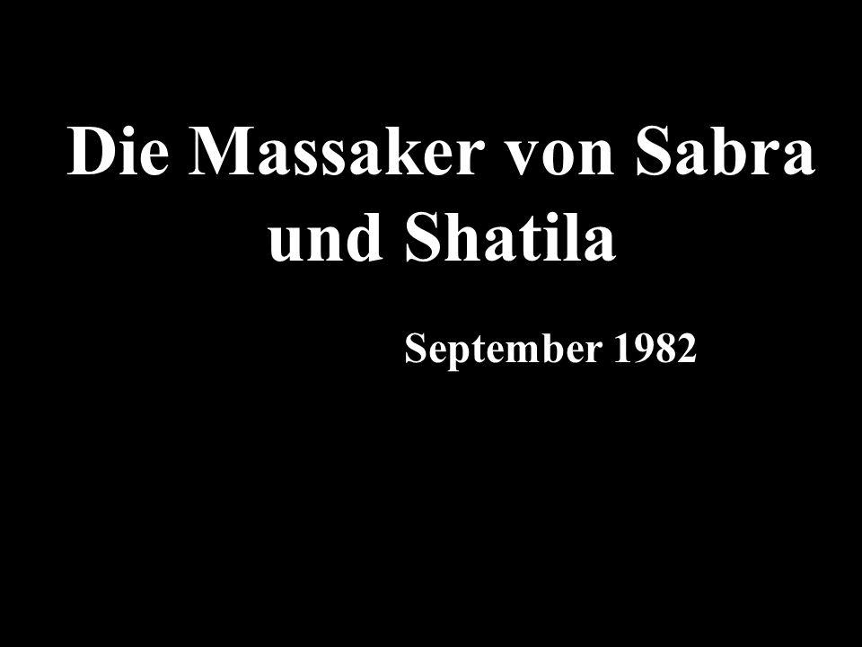 Die Massaker von Sabra und Shatila