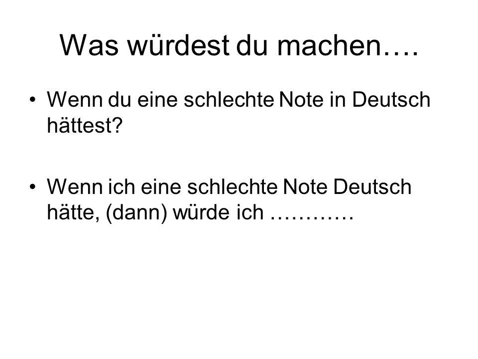 Was würdest du machen…. Wenn du eine schlechte Note in Deutsch hättest.
