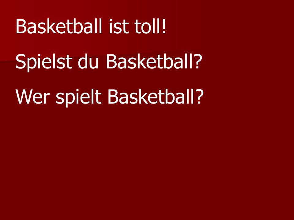 Basketball ist toll! Spielst du Basketball Wer spielt Basketball