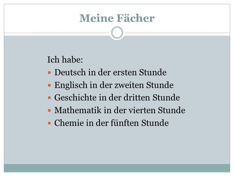 Meine Fächer Ich habe: Deutsch in der ersten Stunde