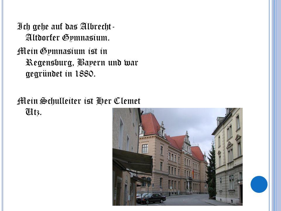 Ich gehe auf das Albrecht- Altdorfer Gymnasium