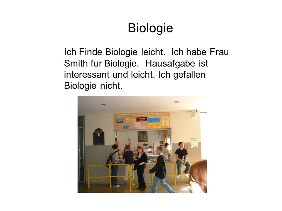 Biologie Ich Finde Biologie leicht. Ich habe Frau Smith fur Biologie.