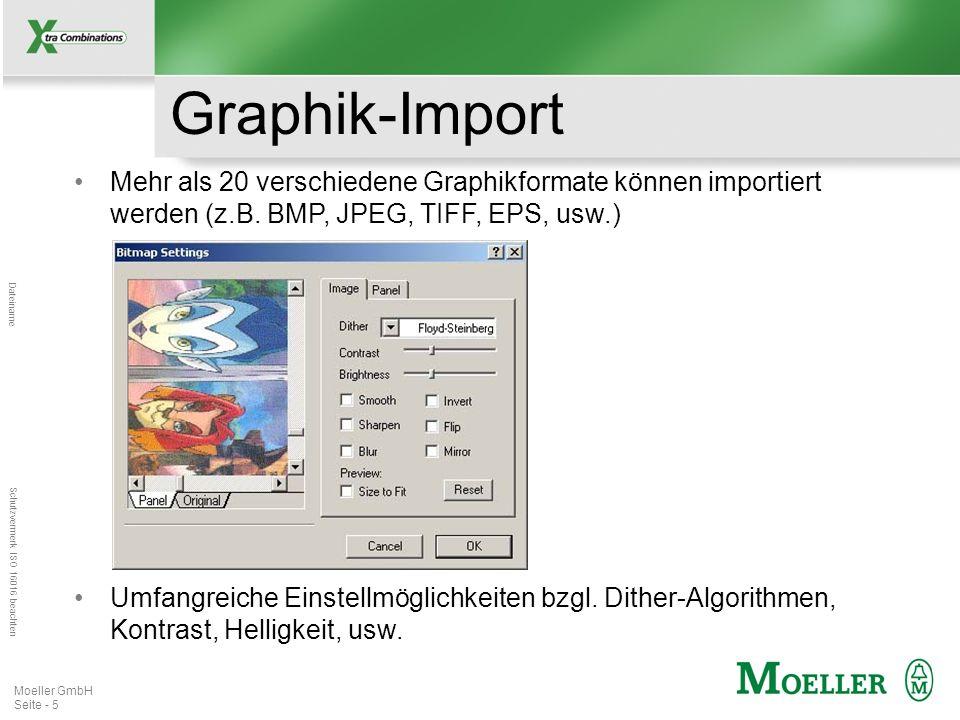 Graphik-ImportMehr als 20 verschiedene Graphikformate können importiert werden (z.B. BMP, JPEG, TIFF, EPS, usw.)