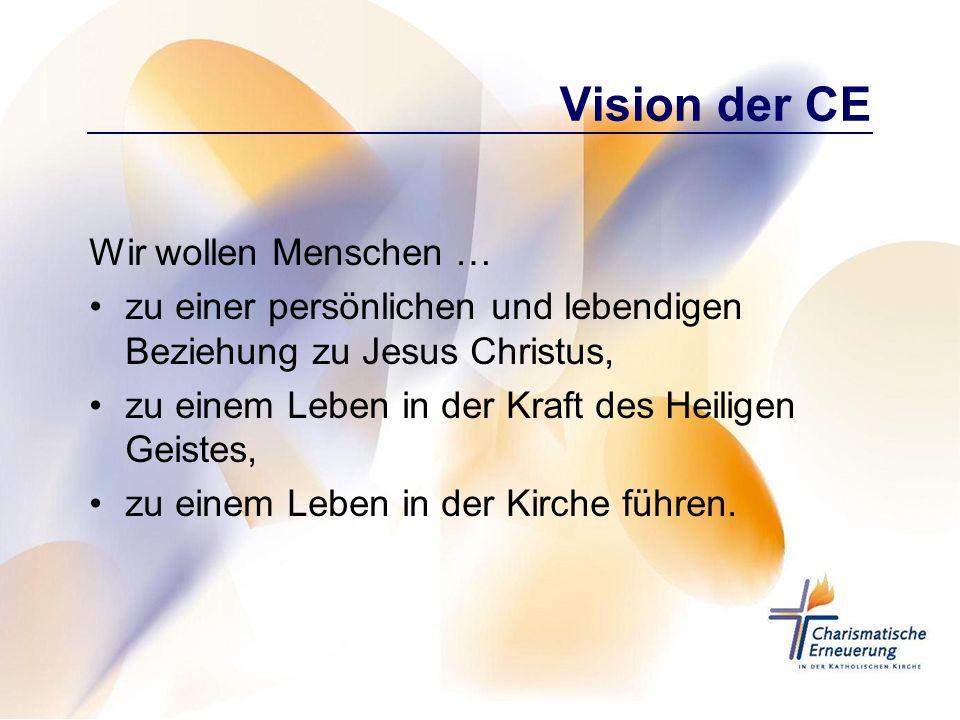 Vision der CE Wir wollen Menschen …