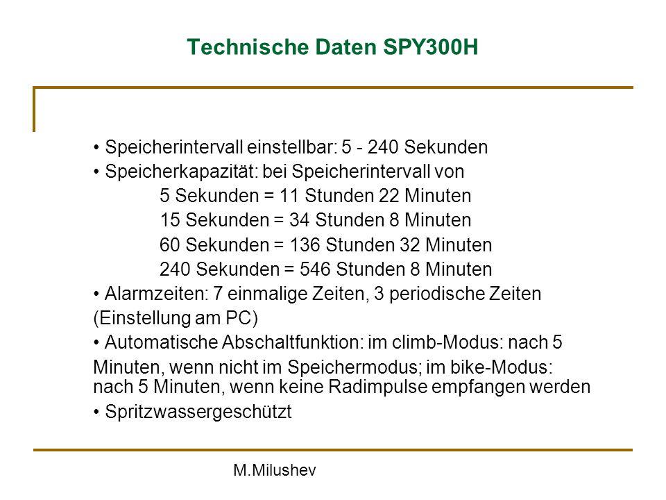 Technische Daten SPY300H • Speicherintervall einstellbar: 5 - 240 Sekunden. • Speicherkapazität: bei Speicherintervall von.