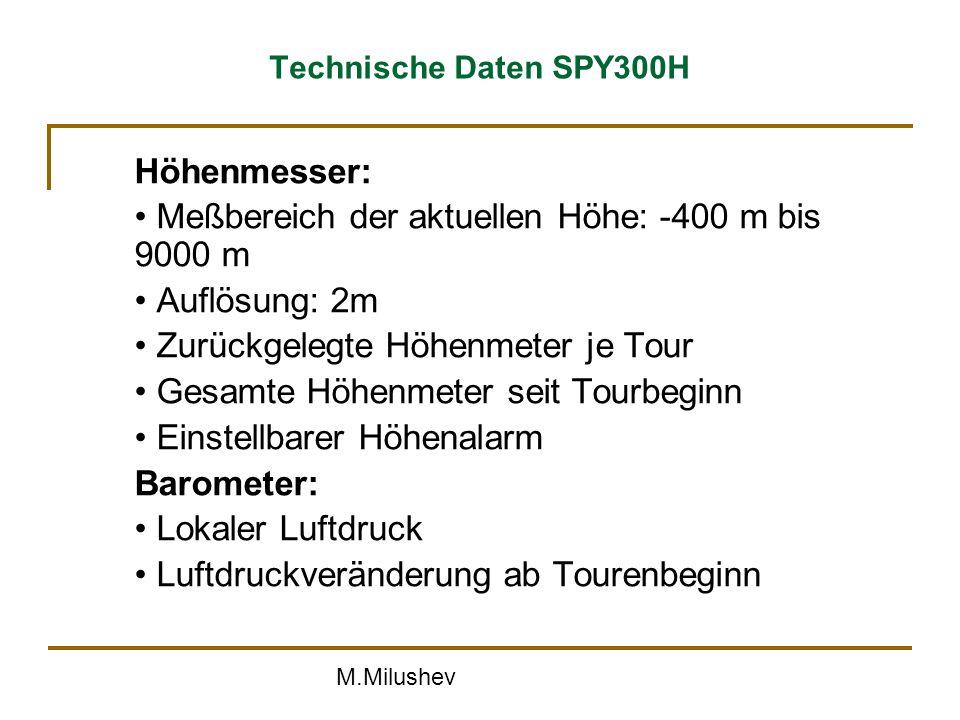 • Meßbereich der aktuellen Höhe: -400 m bis 9000 m • Auflösung: 2m