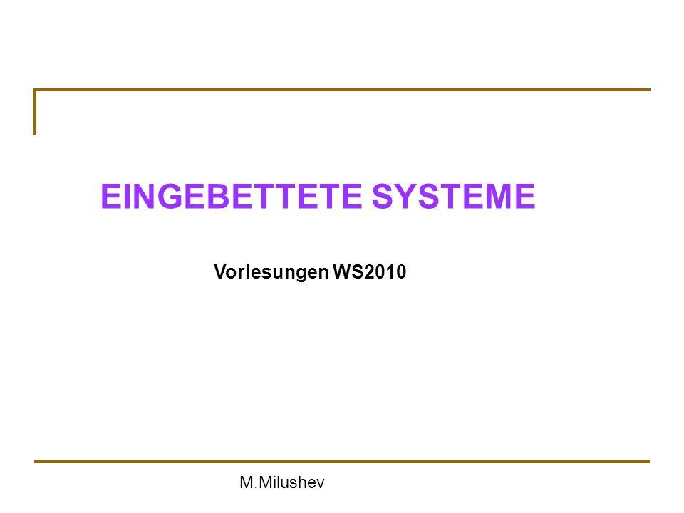 EINGEBETTETE SYSTEME Vorlesungen WS2010