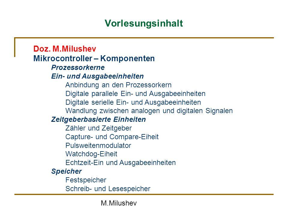 Vorlesungsinhalt Doz. M.Milushev Mikrocontroller – Komponenten