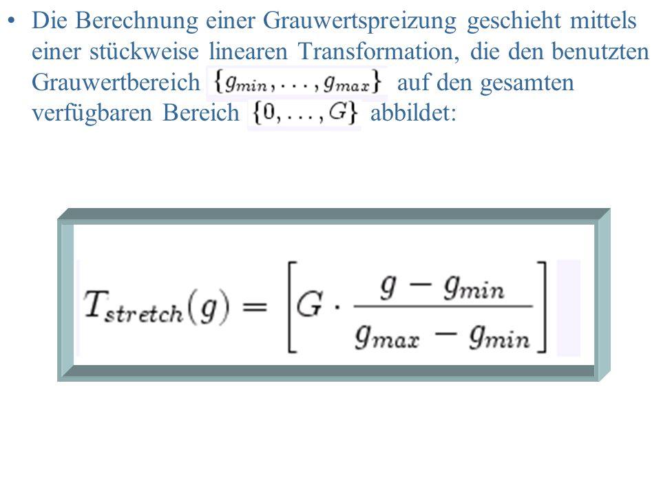 Die Berechnung einer Grauwertspreizung geschieht mittels einer stückweise linearen Transformation, die den benutzten Grauwertbereich auf den gesamten verfügbaren Bereich abbildet: