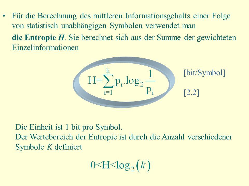 Für die Berechnung des mittleren Informationsgehalts einer Folge von statistisch unabhängigen Symbolen verwendet man