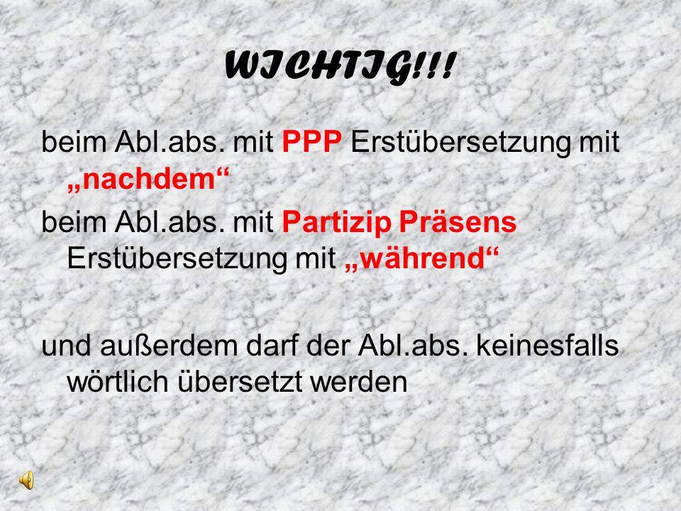 """WICHTIG!!! beim Abl.abs. mit PPP Erstübersetzung mit """"nachdem"""